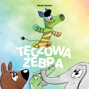 Tęczowa Zebra - Marek Opaska